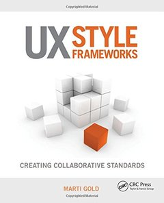 UX Style Frameworks: Creating Collaborative Standards (Paperback)-cover