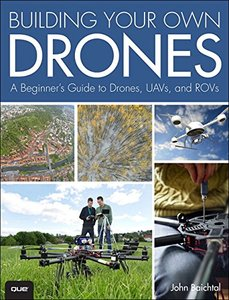Building Your Own Drones: A Beginners' Guide to Drones, UAVs, and ROVs (Paperback)-cover