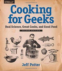 Cooking for Geeks: Real Science, Great Cooks, and Good Food, 2/e (Paperback)-cover