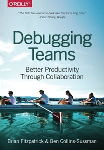 Debugging Teams: Better Productivity through Collaboration (Paperback)-cover