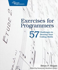 Exercises for Programmers: 57 Challenges to Develop Your Coding Skills (Paperback)-cover