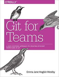 Git for Teams: A User-Centered Approach to Creating Efficient Workflows in Git (Paperback)-cover