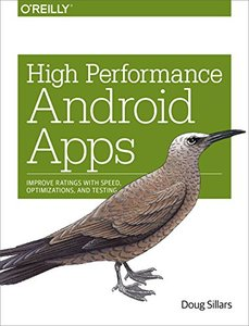 High Performance Android Apps: Improve Ratings with Speed, Optimizations, and Testing (Paperback)-cover