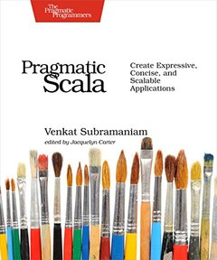 Pragmatic Scala: Create Expressive, Concise, and Scalable Applications (Paperback)-cover