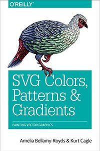 SVG Colors, Patterns & Gradients: Painting Vector Graphics (Paperback)-cover