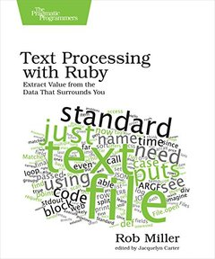 Text Processing with Ruby: Extract Value from the Data That Surrounds You (Paperback)-cover