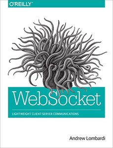 WebSocket: Lightweight Client-Server Communications (PaperBack)-cover