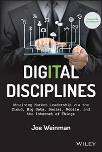 Digital Disciplines: Attaining Market Leadership via the Cloud, Big Data, Social, Mobile, and the Internet of Things (Hardcover)-cover