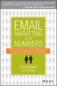 Email Marketing By the Numbers: How to Use the World's Greatest Marketing Tool to Take Any Organization to the Next Level-cover