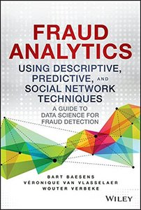 Fraud Analytics Using Descriptive, Predictive, and Social Network Techniques: A Guide to Data Science for Fraud Detection (Hardcover)-cover