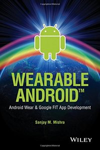 Wearable Android: Android Wear and Google FIT App Development (Paperback)-cover