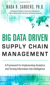 Big Data Driven Supply Chain Management: A Framework for Implementing Analytics and Turning Information Into Intelligence (Hardcover)-cover