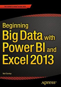 Beginning Big Data with Power BI and Excel 2013: Big Data Processing and Analysis Using PowerBI in Excel 2013 (Paperback)-cover
