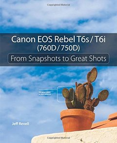 Canon EOS Rebel T6s / T6i (760D / 750D): From Snapshots to Great Shots(Paperback)-cover