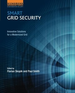 Smart Grid Security: Innovative Solutions for a Modernized Grid(Paperback)-cover