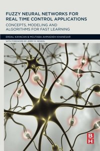 Fuzzy Neural Networks for Real Time Control Applications: Concepts, Modeling and Algorithms for Fast Learning (Paperback)-cover
