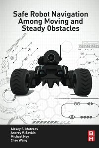 Safe Robot Navigation Among Moving and Steady Obstacles(Paperback)-cover