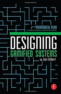 Designing Gamified Systems: Meaningful Play in Interactive Entertainment, Marketing and Education (Paperback)-cover