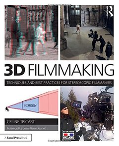 3D Filmmaking: Techniques and Best Practices for Stereoscopic Filmmakers-cover