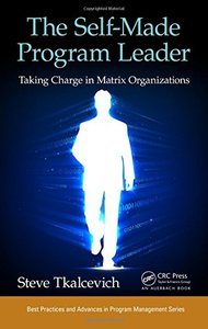 The Self-Made Program Leader: Taking Charge in Matrix Organizations-cover