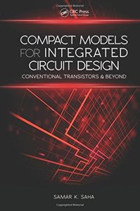 Compact Models for Integrated Circuit Design: Conventional Transistors and Beyond-cover