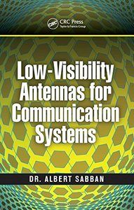 Low-Visibility Antennas for Communication Systems (Gregory L. Charvat Series on Practical Approaches to Electrical Engineering)-cover