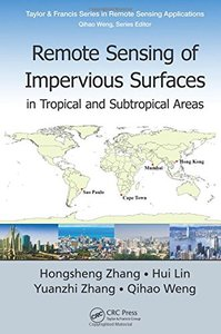 Remote Sensing of Impervious Surfaces in Tropical and Subtropical Areas (Remote Sensing Applications Series)-cover