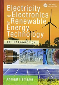 Electricity and Electronics for Renewable Energy Technology: An Introduction (Power Electronics and Applications Series)-cover