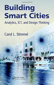 Building Smart Cities: Analytics, ICT, and Design Thinking Hardcover-cover