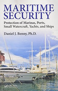 Maritime Security: Protection of Marinas, Ports, Small Watercraft, Yachts, and Ships Hardcover-cover