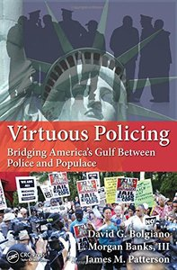 Virtuous Policing: Bridging America's Gulf Between Police and Populace Paperback-cover