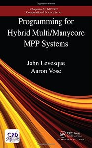 Programming for Hybrid Multicore MPP Systems (Chapman & Hall/CRC Computational Science) Hardcover