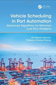 Vehicle Scheduling in Port Automation: Advanced Algorithms for Minimum Cost Flow Problems, 2/e(Hardcover)-cover