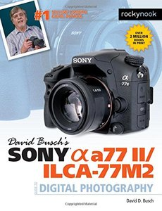 David Busch's Sony Alpha a77 II/ILCA-77M2 Guide to Digital Photography(Paperback)-cover