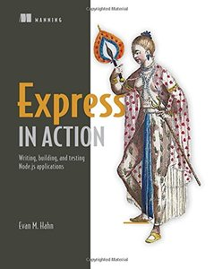 Express in Action: Writing, building, and testing Node.js applications (Paperback)-cover