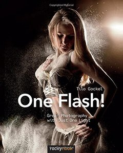 One Flash!: Great Photography with Just One Light-cover