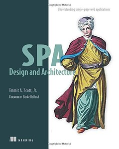 SPA Design and Architecture: Understanding Single Page Web Applications (Paperback)-cover