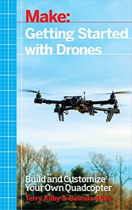 Make: Getting Started with Drones: Build and Customize Your Own Quadcopter (Paperback)-cover