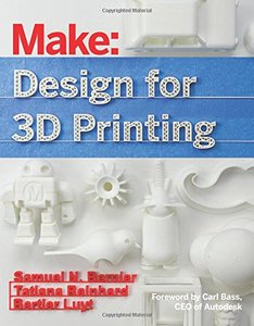 Make: Design for 3D Printing: Scanning, Creating, Editing, Remixing, and Making in Three Dimensions (Paperback)-cover