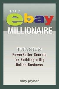 The eBay Millionaire: Titanium PowerSeller Secrets for Building a Big Online Business Paperback-cover