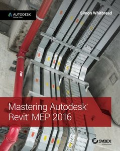 Mastering Autodesk Revit MEP 2016: Autodesk Official Press (Paperback)-cover