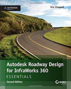 Autodesk Roadway Design for InfraWorks 360 Essentials, 2/e(Paperback)-cover