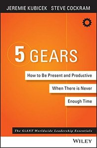 5 Gears: How to Be Present and Productive When There Is Never Enough Time(Hardcover)-cover