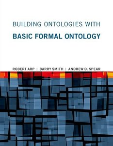 Building Ontologies with Basic Formal Ontology-cover