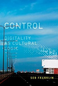 Control: Digitality as Cultural Logic (Leonardo Book Series) Hardcover-cover