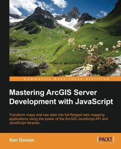 Mastering ArcGIS Server Development with JavaScript-cover