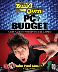 Build Your Own PC on a Budget: A DIY Guide for Hobbyists and Gamers Paperback-cover