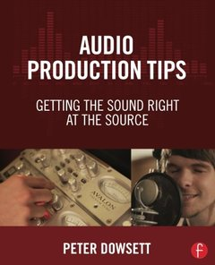 Audio Production Tips: Getting the Sound Right at the Source