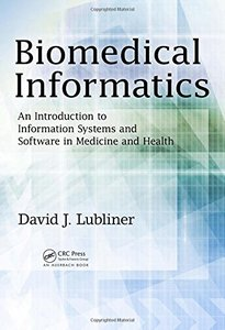 Biomedical Informatics: An Introduction to Information Systems and Software in Medicine and Health-cover