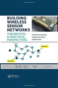 Building Wireless Sensor Networks: Theoretical and Practical Perspectives-cover